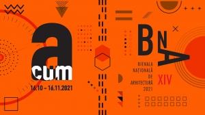 """Bienala Națională de Arhitectură 2021 Ediția a XIV-a – """"Acum"""""""